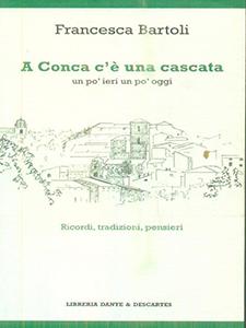 A Conca c'è una cascata - Francesca Bartoli