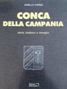 Conca della Campania: storia, tradizioni e immagini - Aniello Parma