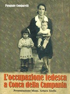 L'occupazione tedesca a Conca della Campania - Pasqaule Comparelli