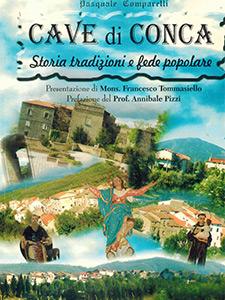 Cave di Conca Storia tradizioni e fede popolare - Pasquale Comparelli